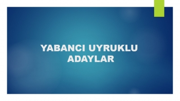 ANNOUNCEMENT FOR INTERNATIONAL UNDERGRADUATE STUDENTS  / YABANCI UYRUKLU ADAYLAR